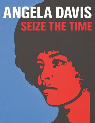 Angela Davis - Seize the Time!