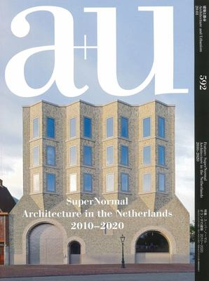 A+u 20:01, 592 - SuperNormal - Architecture in the Netherlands 2010-2020