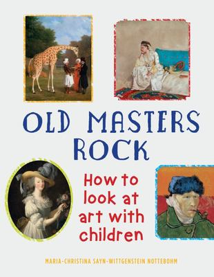 Old Masters Rock - How to Look at Art with Children