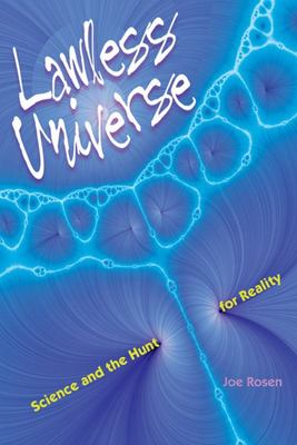 Lawless Universe - Science and the Hunt for Reality