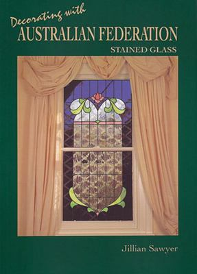 Decorating with Australian Federation Stained Glass