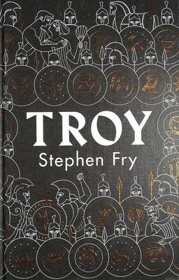Troy - The Siege of Troy Retold
