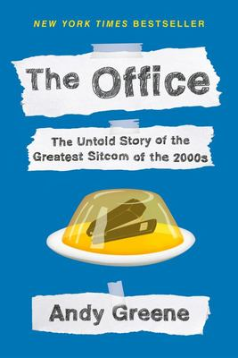 The Office - The Untold Story of the Greatest Sitcom of the 2000s: an Oral History