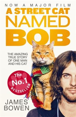 A Street Cat Named Bob: How One Man and His Cat Found Hope on the Streets (FTI)