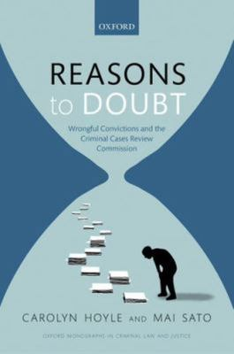 Reasons to Doubt: Wrongful Convictions and the Criminal Cases Review Commission