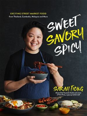 Sweet, Savory, Spicy - Exciting Street Market Food from Thailand, Cambodia, Malaysia and More
