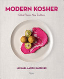 Modern Kosher - Global Flavors, New Traditions