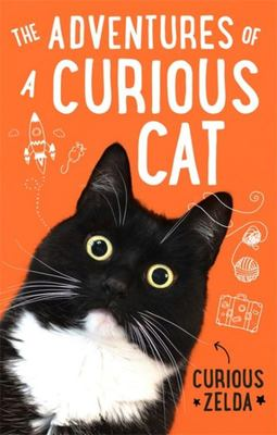 The Adventures of a Curious Cat - Wit and Wisdom from Curious Zelda, Purrfect for Cats and Their Humans