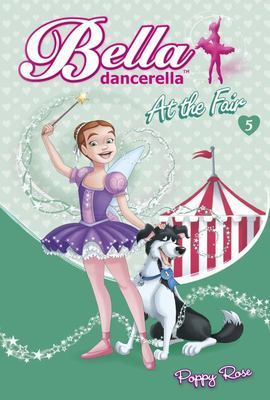 At the Fair (Bella Dancerella #5)