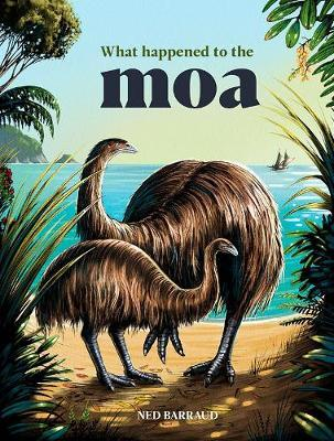 What Happened to the Moa  (PB)