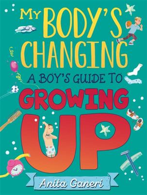 My Body's Changing - A Boy's Guide to Growing Up