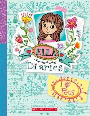 I Heart Pets (#3 Ella Diaries)