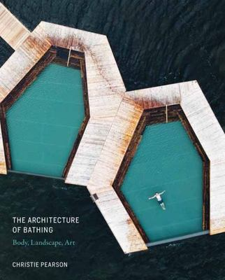 The Architecture of Bathing - Body, Landscape, Art
