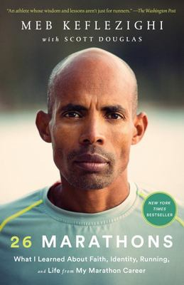26 Marathons - What I Learned about Faith, Identity, Running, and Life from My Marathon Career