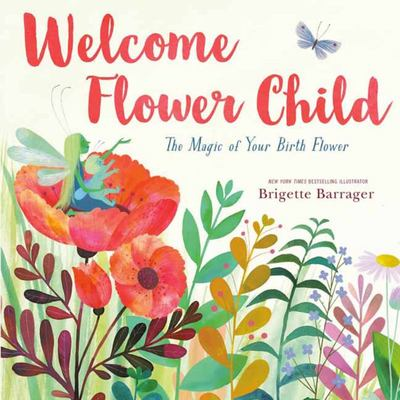 Welcome Flower Child - The Magic of Your Birth Flower