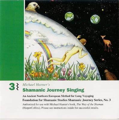 Shamanic Journey 3 Singing Chorus (CD) - Michael Harner