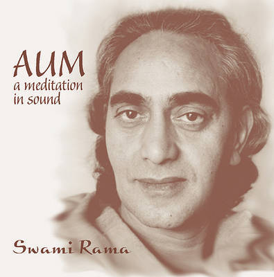 Aum: A Meditation in Sound (CD) - Swami Rama