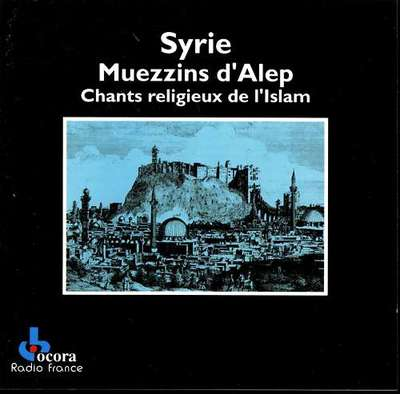Syria: Muezzins of Alep Religion Chants of Islam - Various