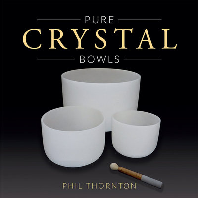 Pure Crystal Bowls (CD) - Phil Thornton