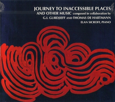Gurdjieff and Hartmann: Journey to Inaccessible Places (CD) - Elan Sicroff