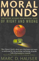 Moral Minds - How nature designed our universal sense of right and wrong