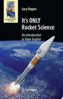 ITS ONLY ROCKET SCIENCE AN INTRODUCTION IN PLAIN ENGLISH