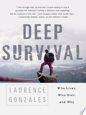 Deep Survival : Who Lives, Who Dies, and Why