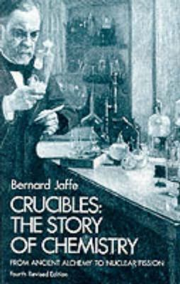 CRUCIBLES THE STORY OF CHEMISTRY