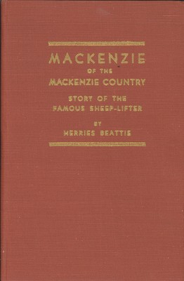Mackenzie of the Mackenzie Country - Story of the Famous Sheep-Lifter