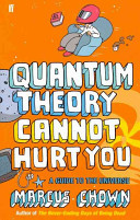Quantum Theory Cannot Hurt You : A Guide to the Universe