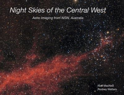 Night Skies of the Central West - Astro Imaging from NSW, Australia