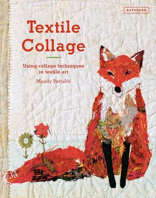 Textile Collage: Marrying Collage and Textile Techniques