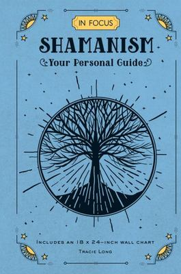 In Focus Shamanism - Your Personal Guide