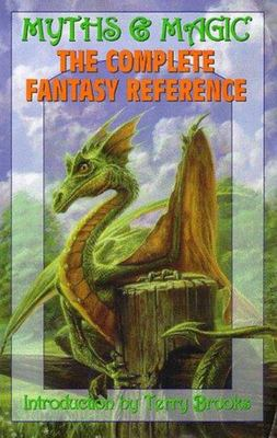 Myths and Magic: The Complete Fantasy Reference