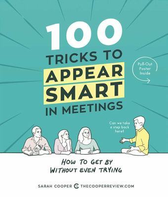 100 Tricks to Appear Smart in Meetings - How to Get by Without Even Trying