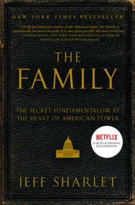 The Family - The Secret Fundamentalism at the Heart of American Power