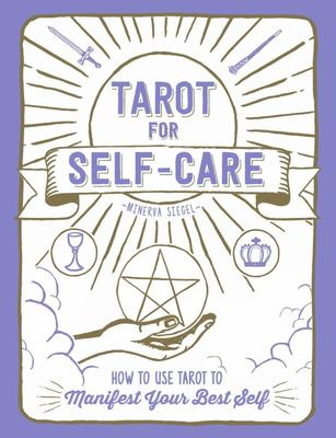 Tarot for Self-Care - How to Use Tarot to Manifest Your Best Self