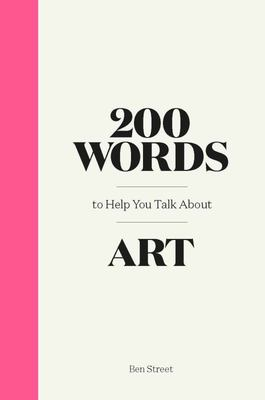 200 Words to Help You Talk about Art