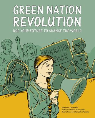 Green Nation Revolution - Use Your Future to Change the World