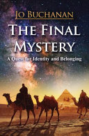 The Final Mystery - A Quest for Identity and Belonging