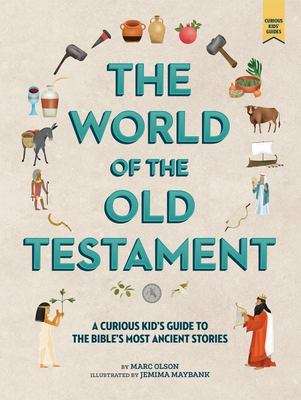 The World of the Old Testament - A Curious Kid's Guide to the Bible's Most Ancient Stories