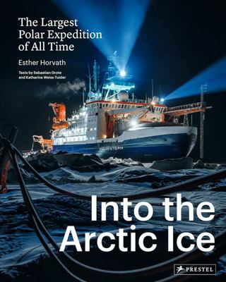 Into the Arctic Ice - The Largest Polar Expedition of All Time