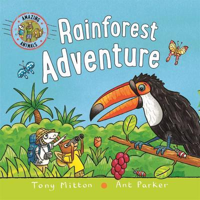 Rainforest Adventure (Amazing Animals)