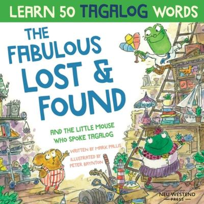 The Fabulous Lost & Found and the Little Mouse who Spoke Tagalog (Tagalog & English)