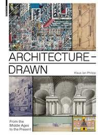 Drawn Architecture - From the Middle Ages to the Present