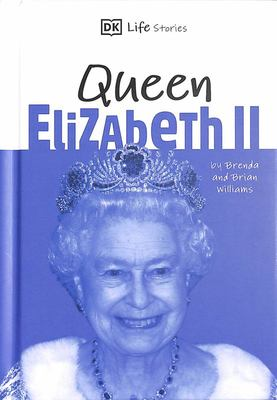 DK Life Stories Queen Elizabeth II - Amazing People Who Have Shaped Our World