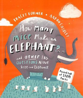 How Many Mice Make an Elephant and Other Big Questions