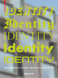 Identity - New Commercial, Cultural and Mobility Architecture