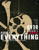 Punk Is Dead, Punk Is Everything
