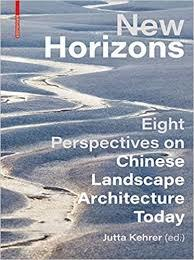 New Horizons - Chinese Landscape Architecture Today
